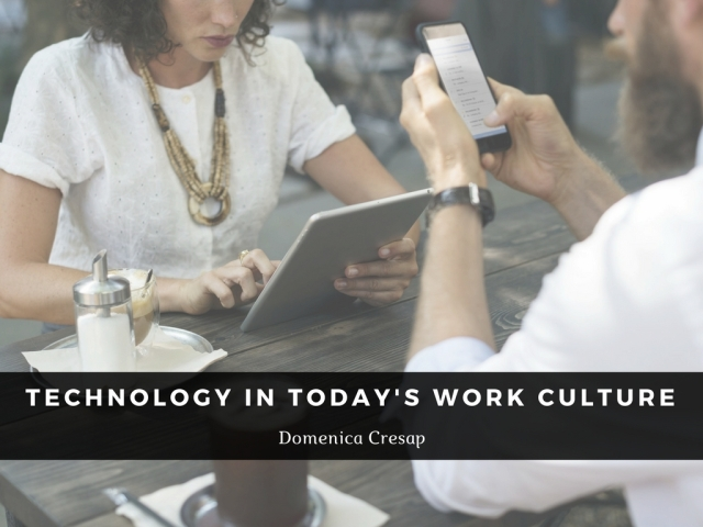 Domenica Cresap - Technology in Today's Work Culture